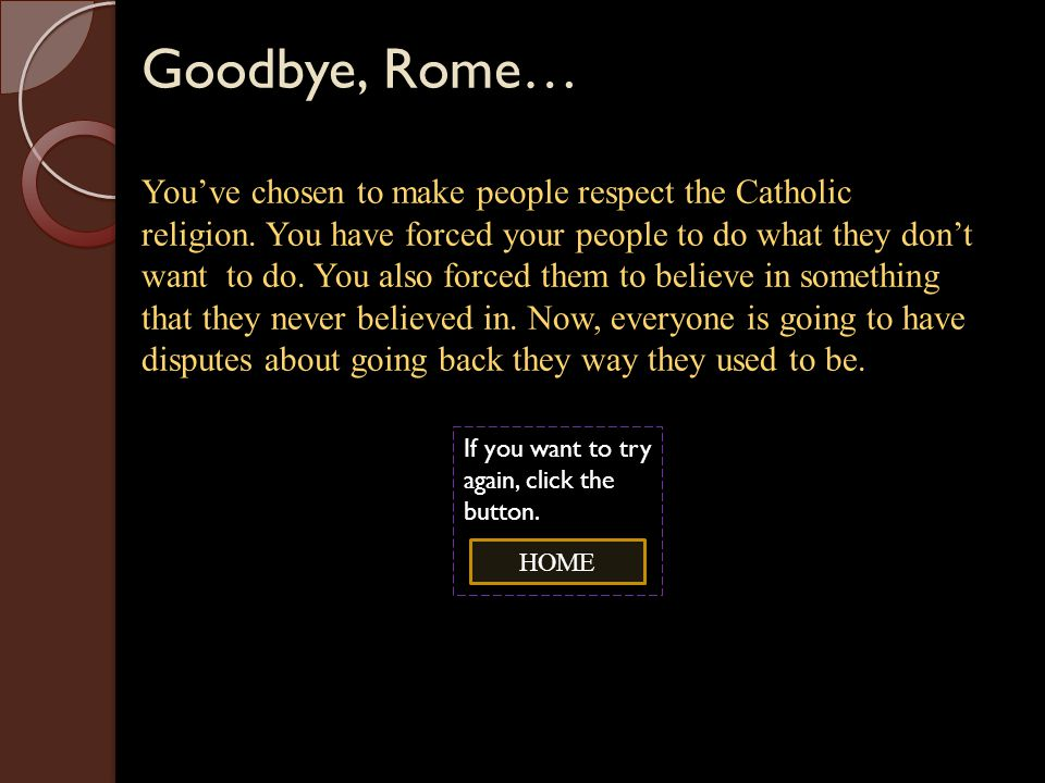 Goodbye, Rome… You've chosen to make people respect the Catholic religion.
