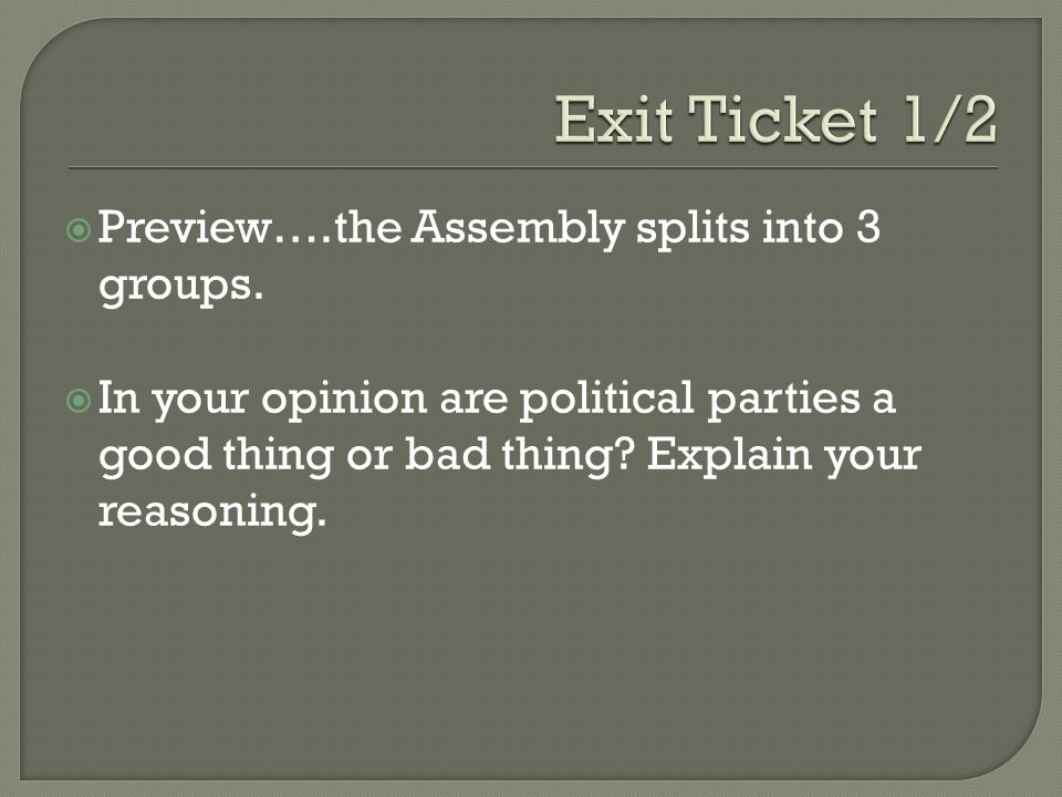  Preview….the Assembly splits into 3 groups.