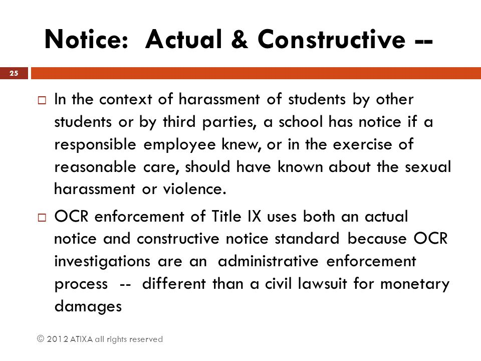 Notice: Actual & Constructive --  In the context of harassment of students by other students or by third parties, a school has notice if a responsibl