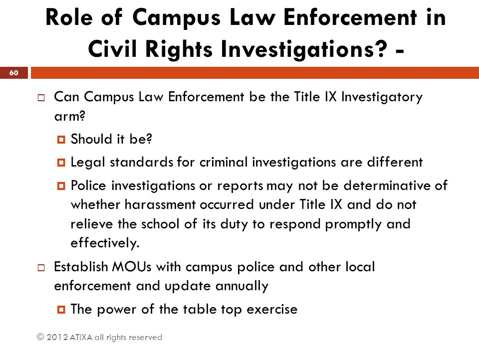 Role of Campus Law Enforcement in Civil Rights Investigations? -  Can Campus Law Enforcement be the Title IX Investigatory arm?  Should it be?  Leg