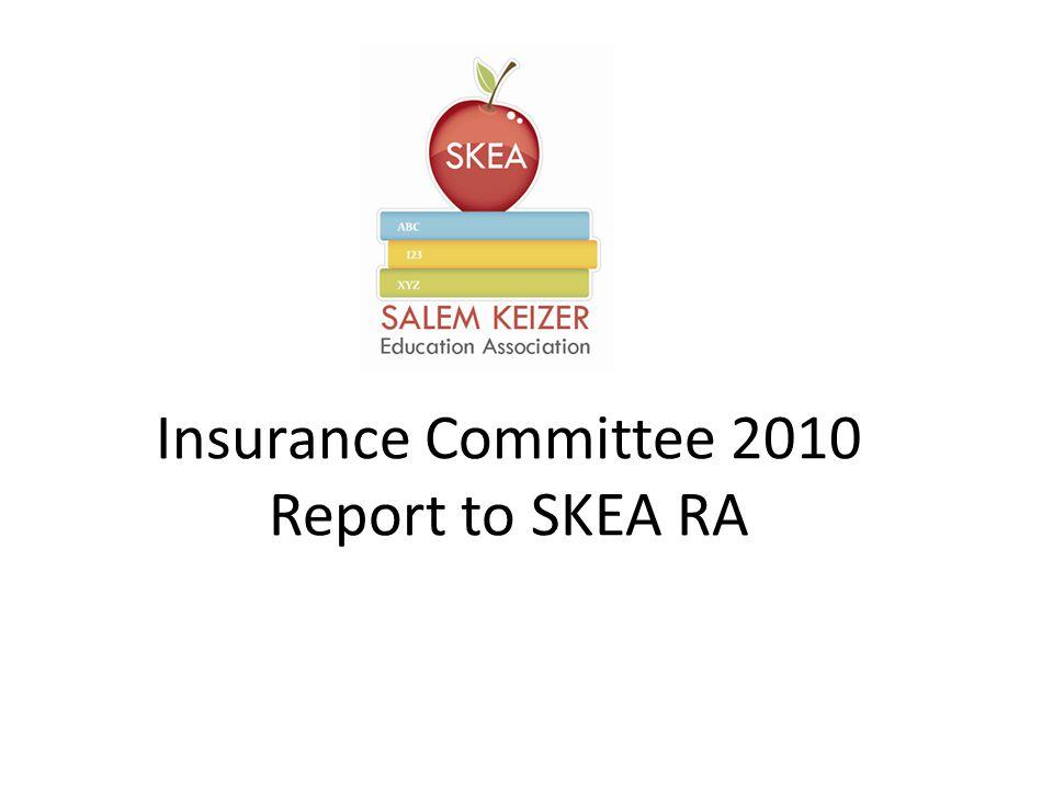 Insurance Committee 2010 Report to SKEA RA