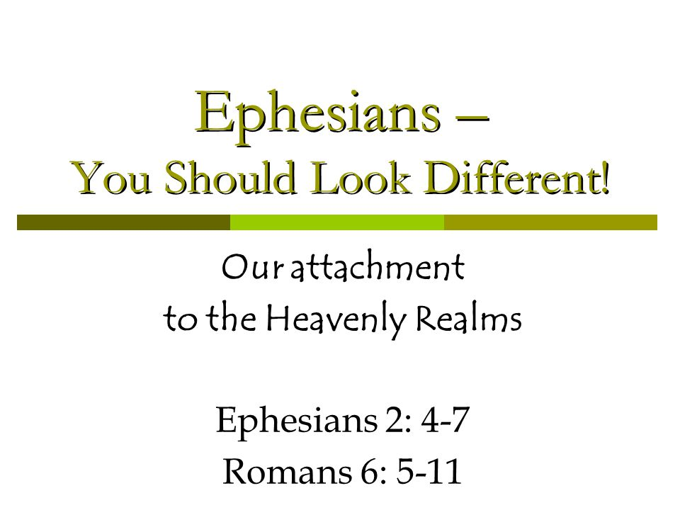 Ephesians – You Should Look Different.