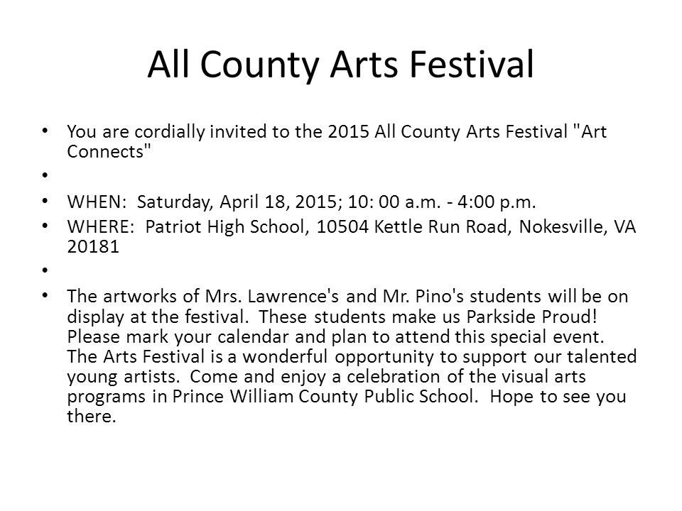 All County Arts Festival You are cordially invited to the 2015 All County Arts Festival Art Connects WHEN: Saturday, April 18, 2015; 10: 00 a.m.
