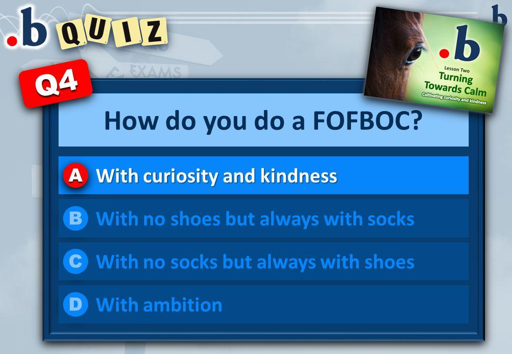 How do you do a FOFBOC.