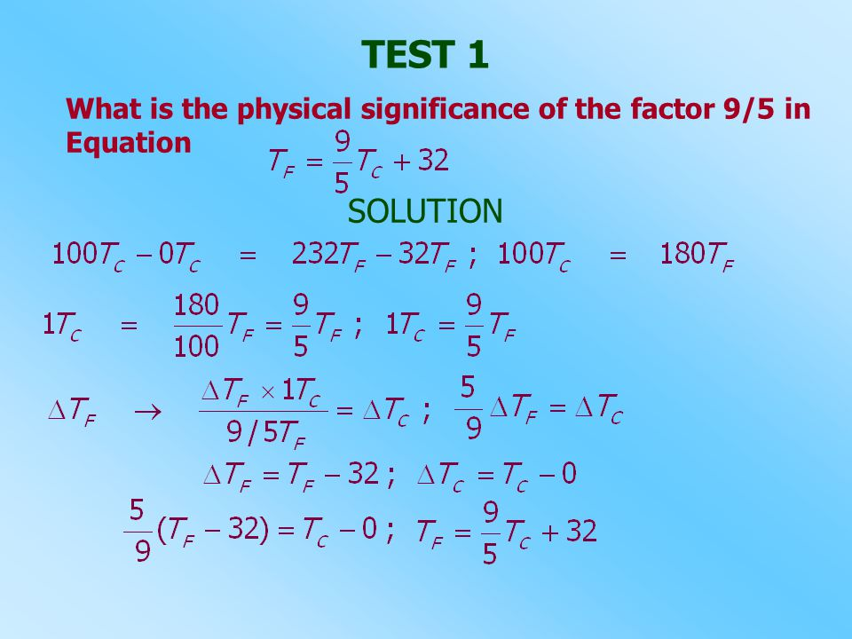 TEST 1 What is the physical significance of the factor 9/5 in Equation SOLUTION