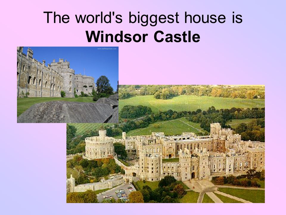The world s biggest house is Windsor Castle