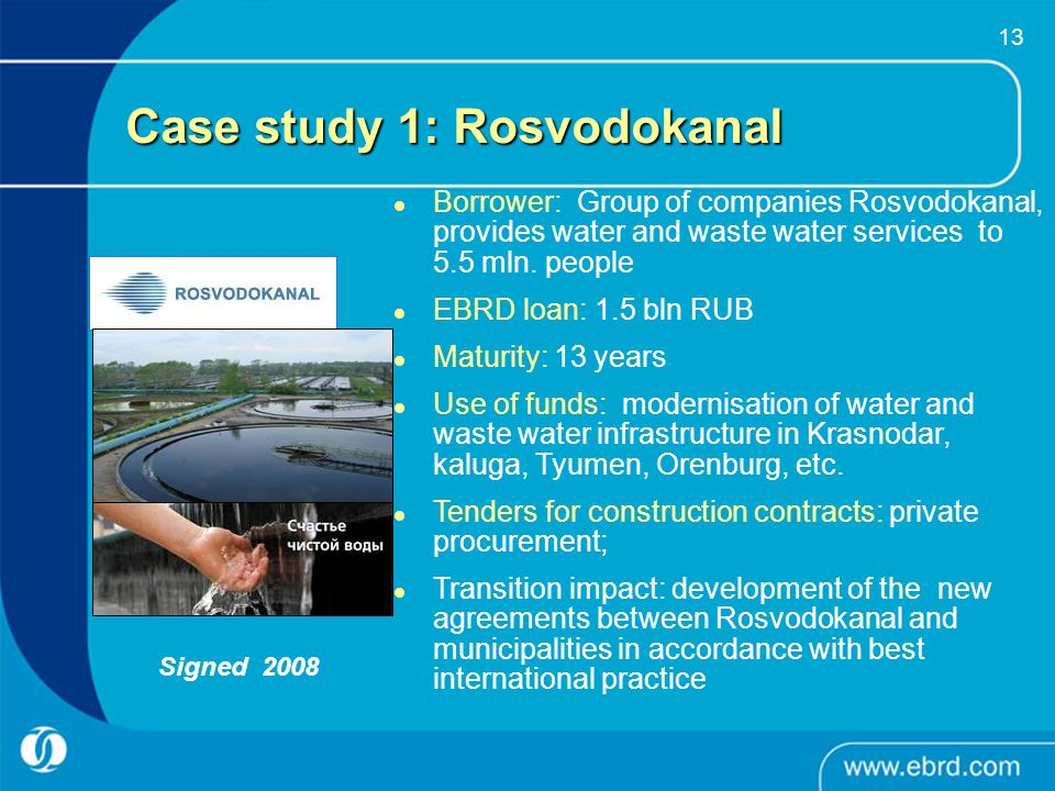 13 Case study 1: Rosvodokanal Borrower: Group of companies Rosvodokanal, provides water and waste water services to 5.5 mln. people EBRD loan: 1.5 bln