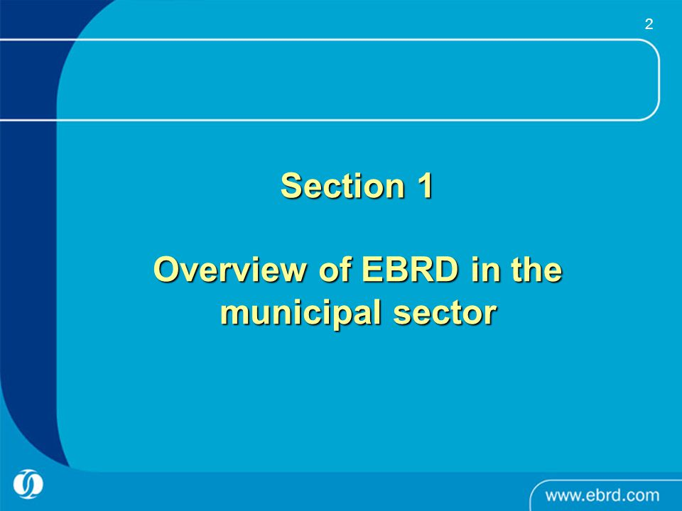 2 Section 1 Overview of EBRD in the municipal sector