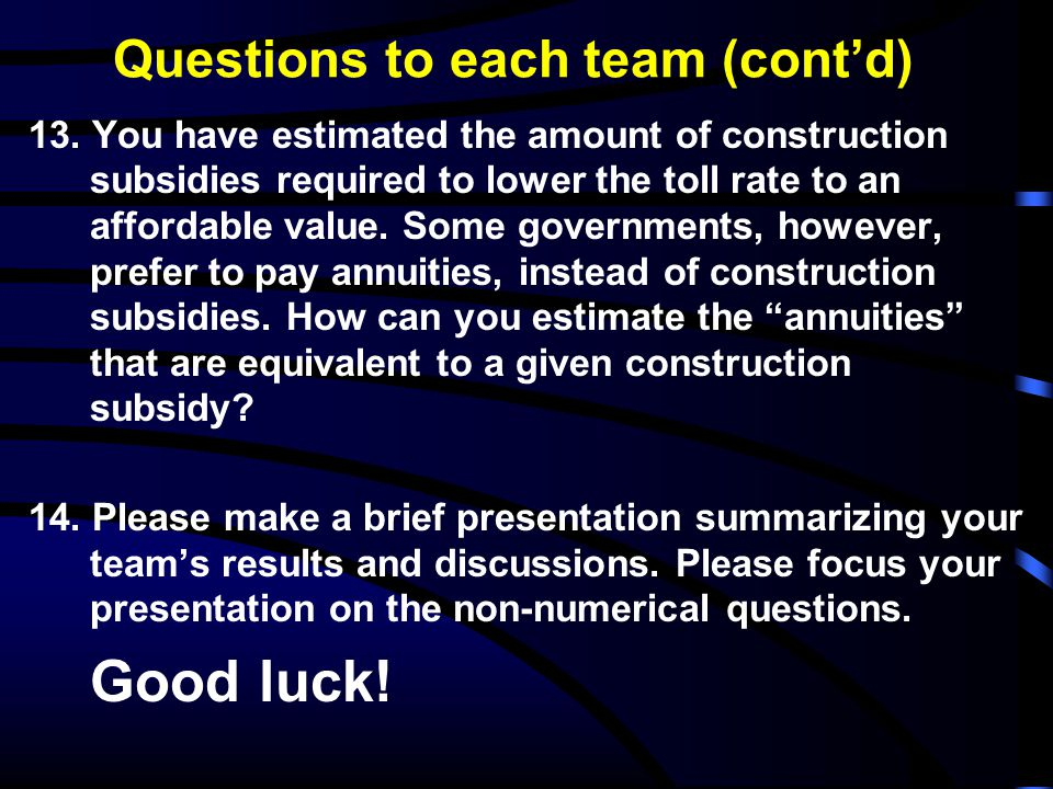 Questions to each team (cont'd) 13.