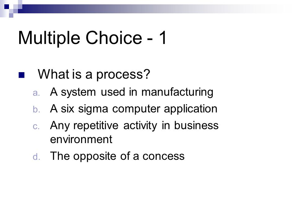 Multiple Choice - 2 All of the following are phases in 6s methodology except: a.