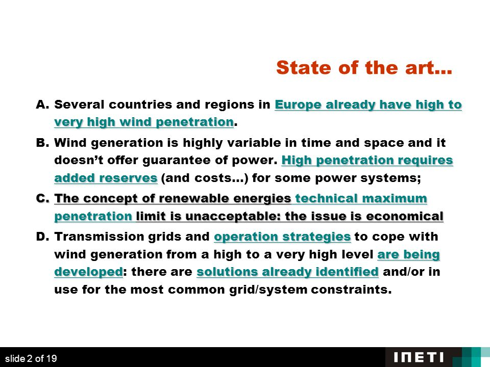 Europe already have high to very high wind penetration A.Several countries and regions in Europe already have high to very high wind penetration. High