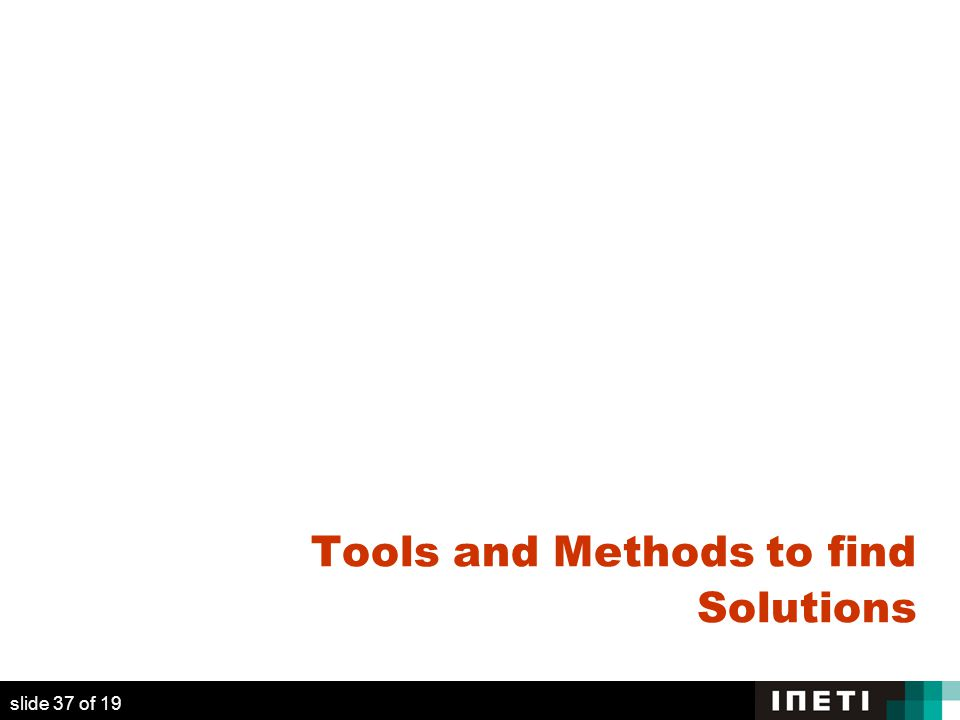 Tools and Methods to find Solutions slide 37 of 19