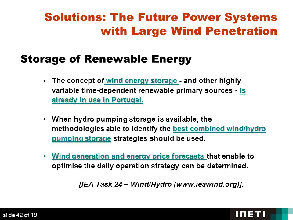 Storage of Renewable Energy wind energy storage is already in use in Portugal.The concept of wind energy storage - and other highly variable time-dependent renewable primary sources - is already in use in Portugal.