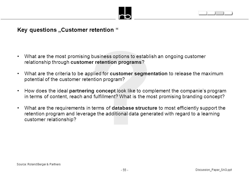 """- 55 - Discussion_Paper_SAG.ppt ? Key questions """"Customer retention """" What are the most promising business options to establish an ongoing customer re"""