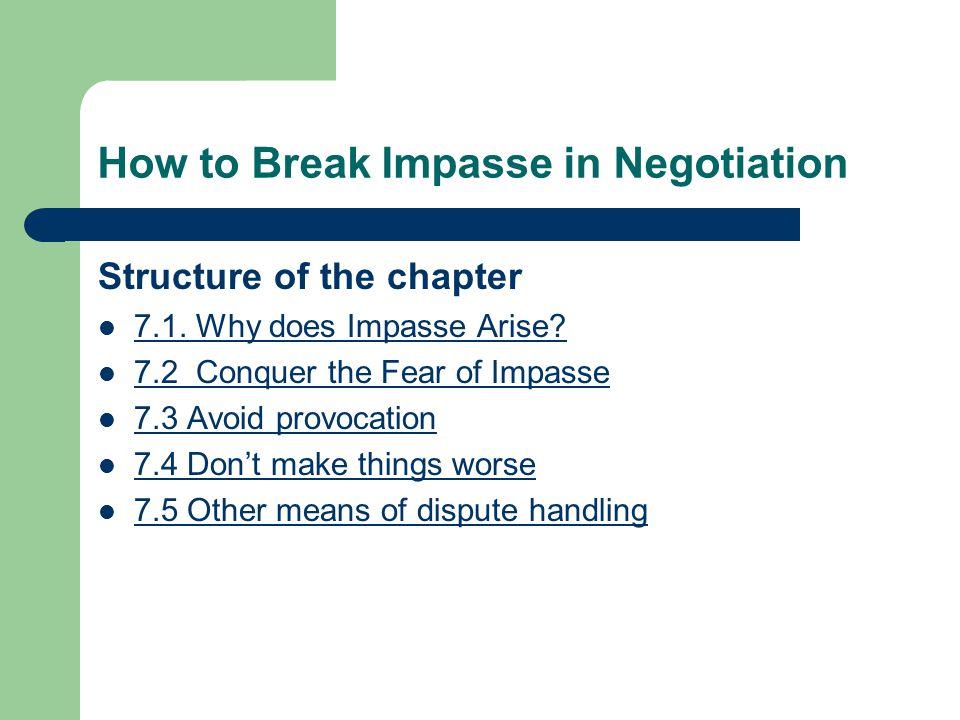 7.1. Why does Impasse Arise? 7.1.1 Causes of impasse 7.1.2 How to handle impasse?