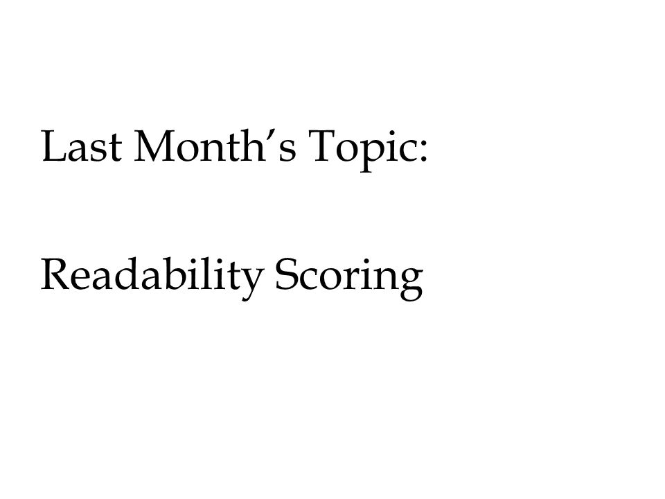 Last Month's Topic: Readability Scoring