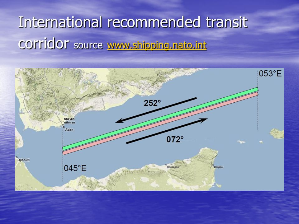 International recommended transit corridor source www.shipping.nato.int www.shipping.nato.int