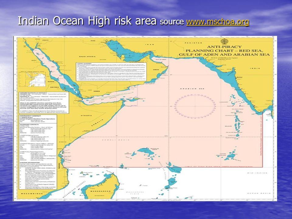 Indian Ocean High risk area source www.mschoa.org www.mschoa.org