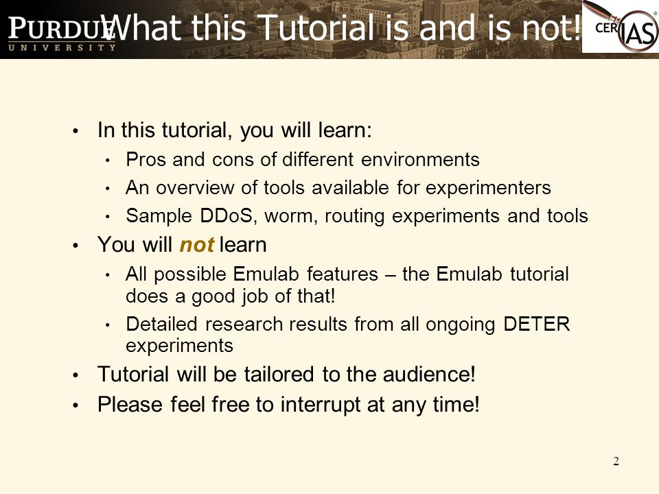 2 What this Tutorial is and is not! In this tutorial, you will learn: Pros and cons of different environments An overview of tools available for exper
