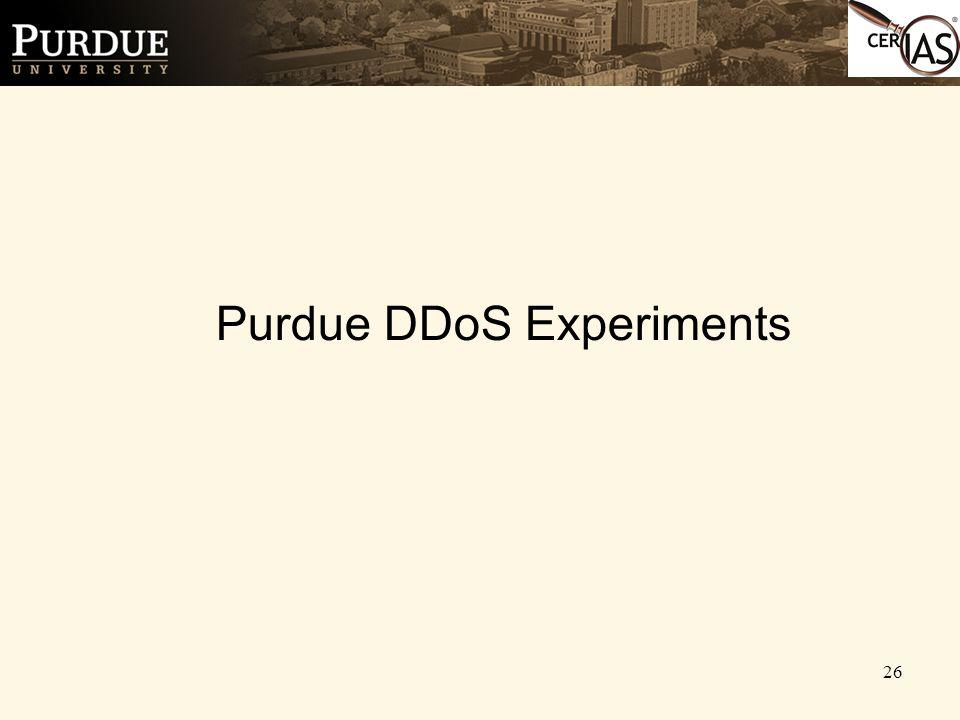 26 Purdue DDoS Experiments