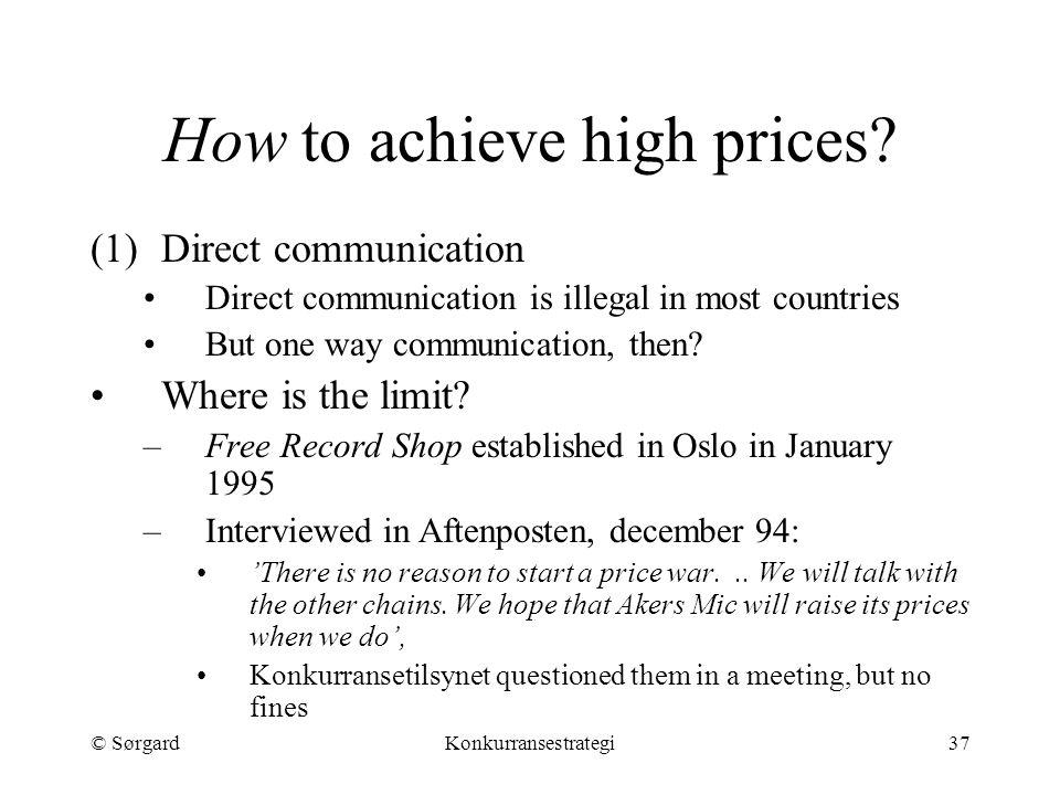 © SørgardKonkurransestrategi37 How to achieve high prices.