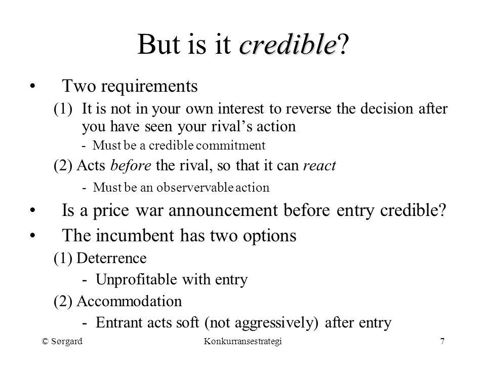 © SørgardKonkurransestrategi7 credible But is it credible.