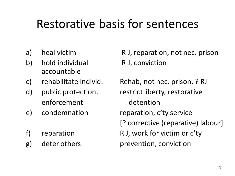 Restorative basis for sentences a)heal victim R J, reparation, not nec.