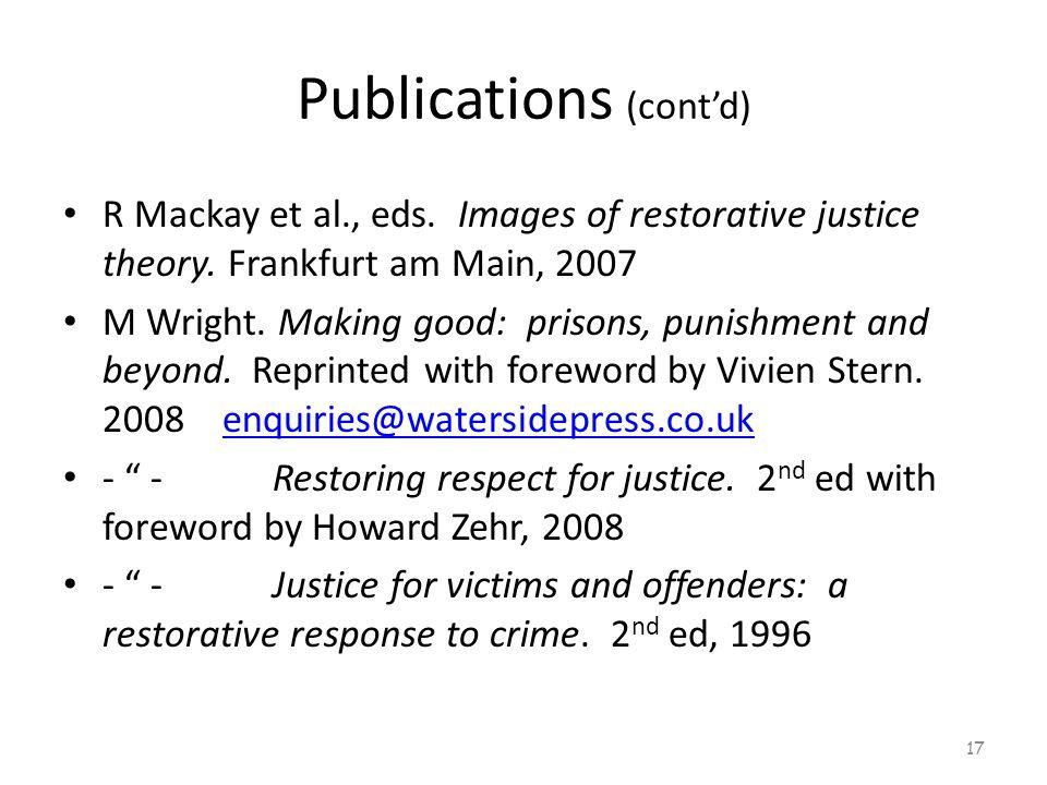 Publications (cont'd) R Mackay et al., eds. Images of restorative justice theory.