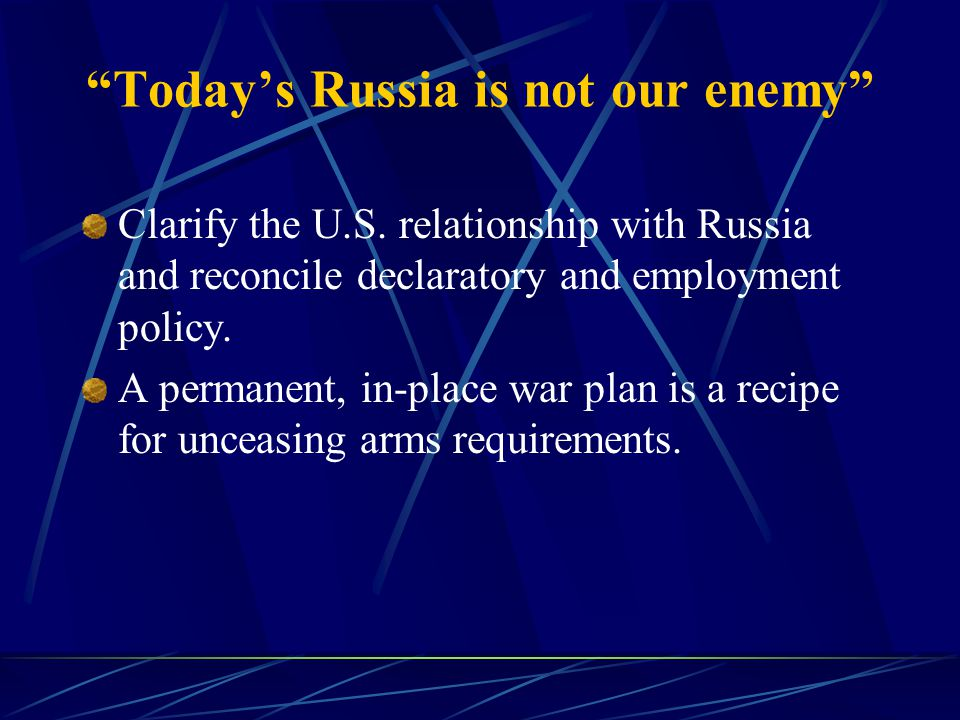 Today's Russia is not our enemy Clarify the U.S.