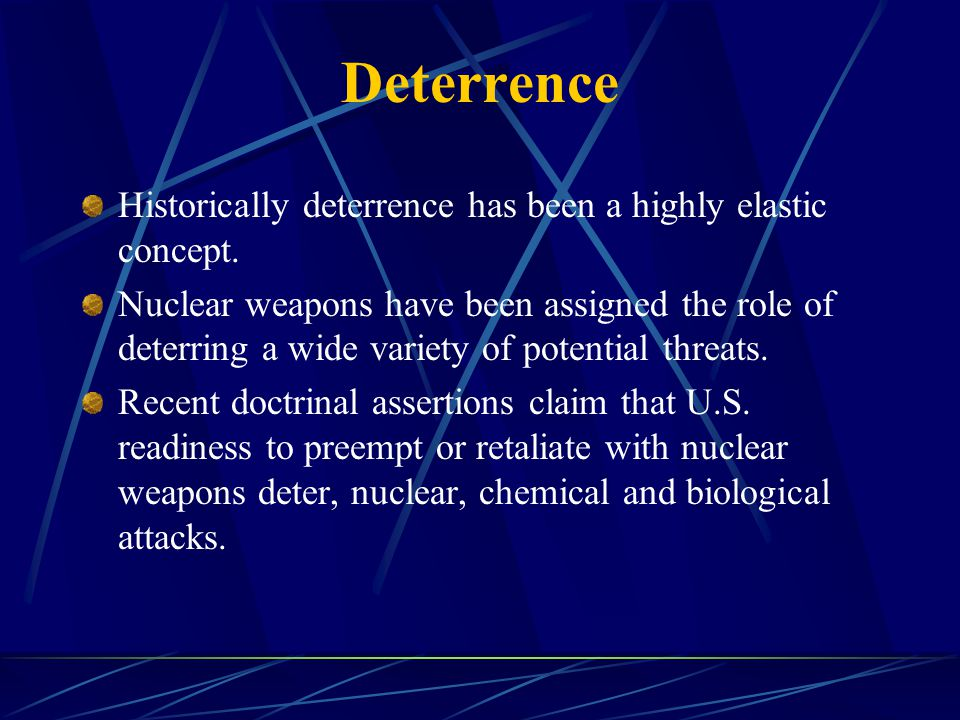Deterrence Historically deterrence has been a highly elastic concept.