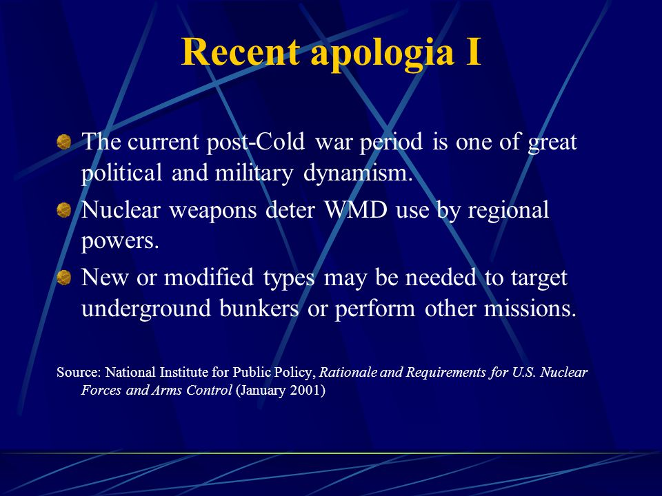 Recent apologia I The current post-Cold war period is one of great political and military dynamism.