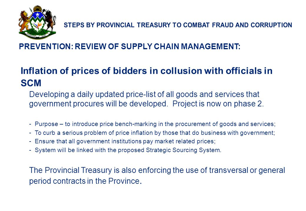 11 PREVENTION: REVIEW OF SUPPLY CHAIN MANAGEMENT: Inflation of prices of bidders in collusion with officials in SCM Developing a daily updated price-l