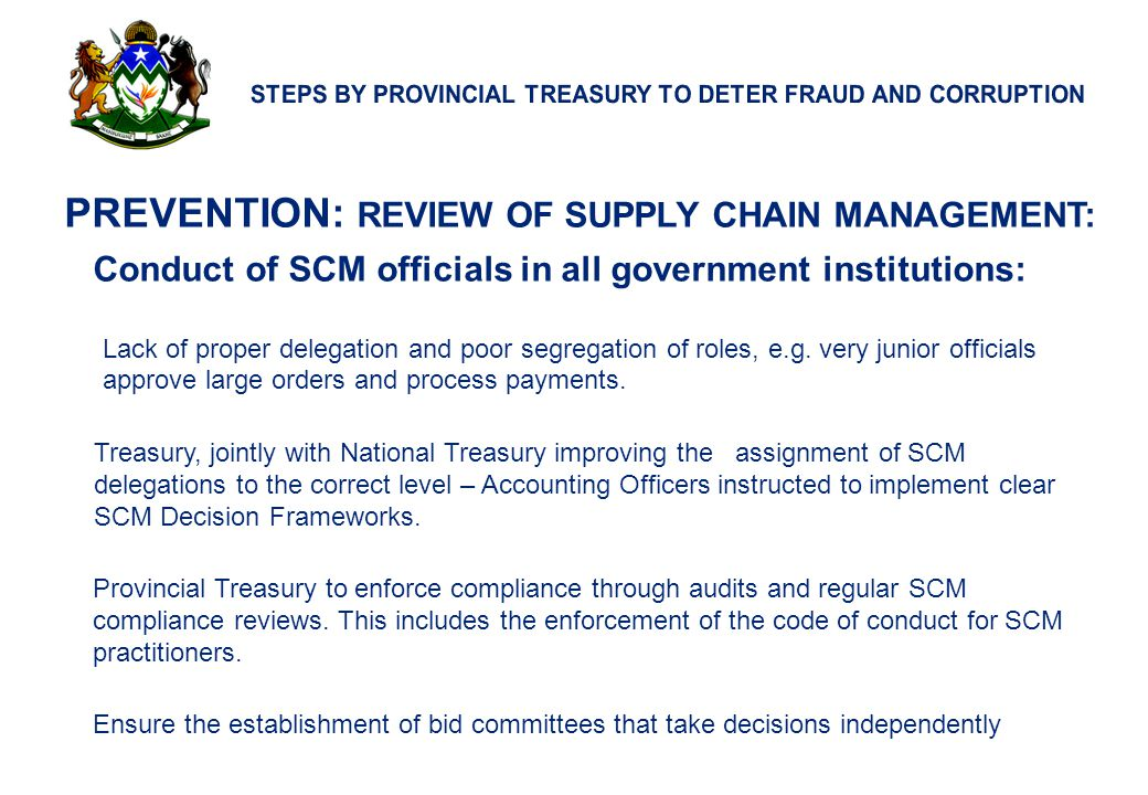 8 PREVENTION: REVIEW OF SUPPLY CHAIN MANAGEMENT: Conduct of SCM officials in all government institutions: Lack of proper delegation and poor segregati