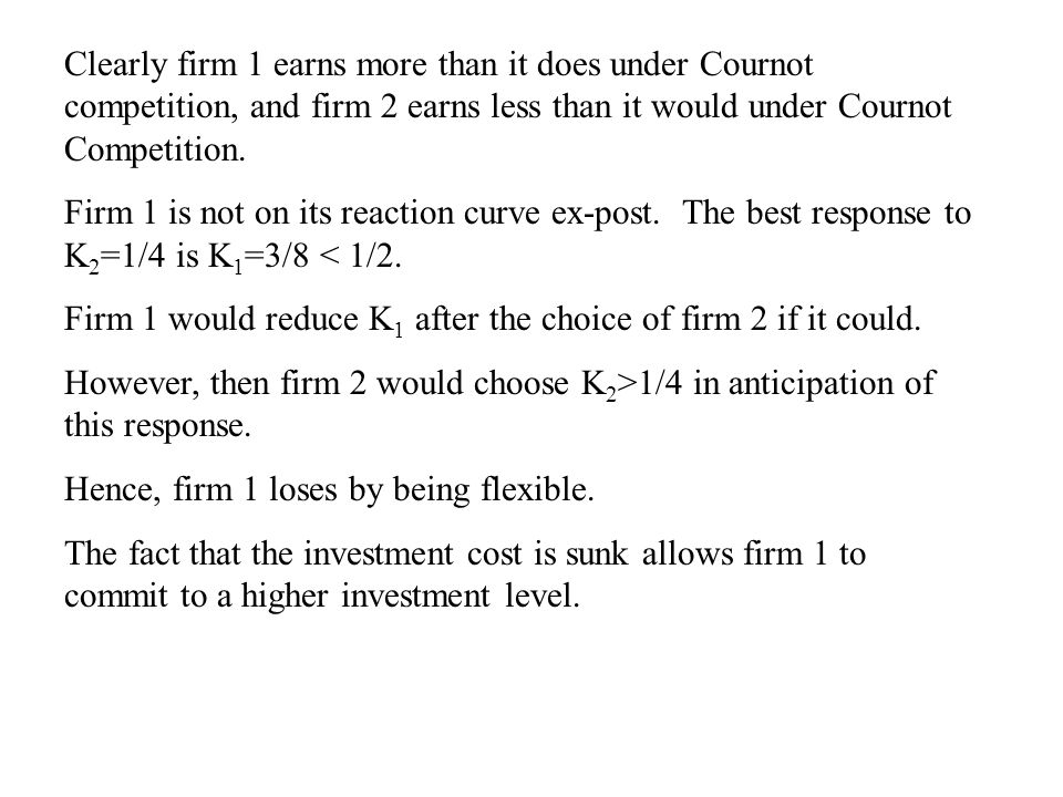 Clearly firm 1 earns more than it does under Cournot competition, and firm 2 earns less than it would under Cournot Competition.