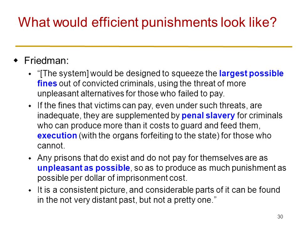 """30  Friedman:  """"[The system] would be designed to squeeze the largest possible fines out of convicted criminals, using the threat of more unpleasant"""