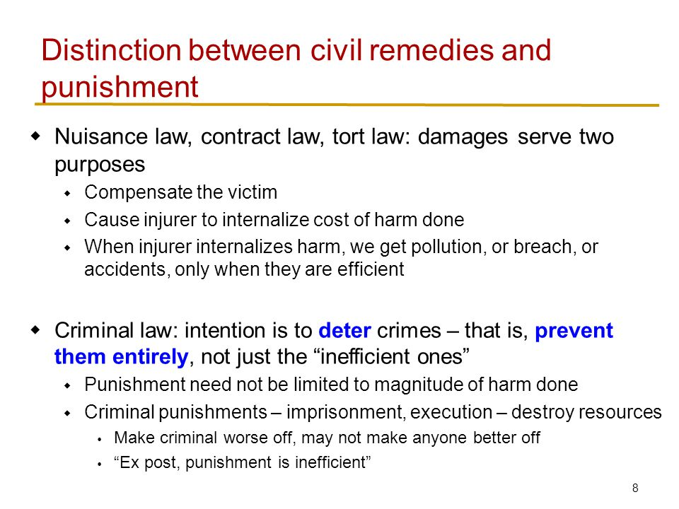 8  Nuisance law, contract law, tort law: damages serve two purposes  Compensate the victim  Cause injurer to internalize cost of harm done  When i