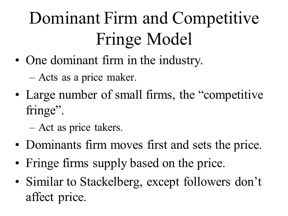 Dominant Firm/Fringe Model, con't Like Stackelberg, work backwards.