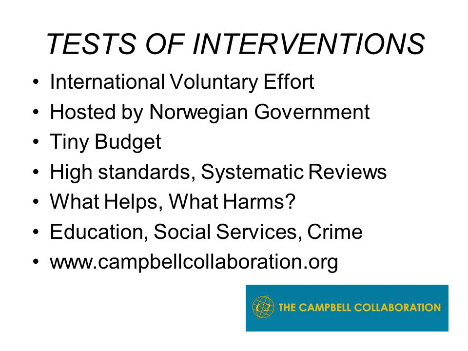 Many Interventions Prevent Violence Many not even designed for violence Some that are opposed for violence Yet may work well on violence Such as restorative justice conferences