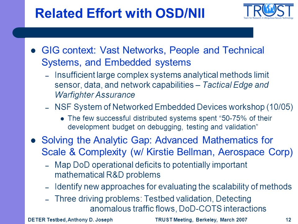 TRUST Meeting, Berkeley, March 2007 DETER Testbed, Anthony D.
