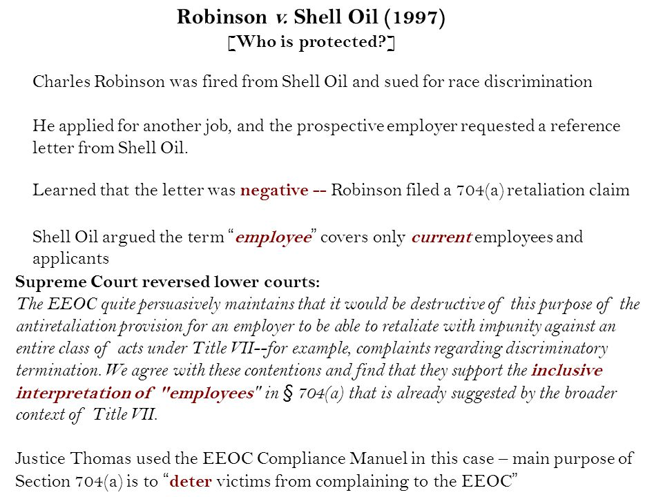 Charles Robinson was fired from Shell Oil and sued for race discrimination He applied for another job, and the prospective employer requested a reference letter from Shell Oil.