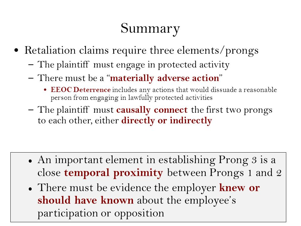 "Summary Retaliation claims require three elements/prongs – The plaintiff must engage in protected activity – There must be a "" materially adverse acti"
