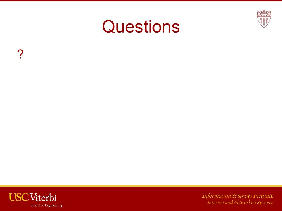 Information Sciences Institute Internet and Networked Systems Questions