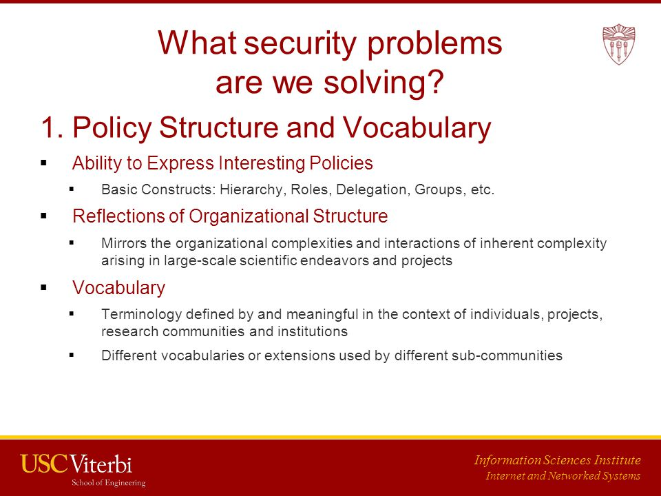 Information Sciences Institute Internet and Networked Systems What security problems are we solving.