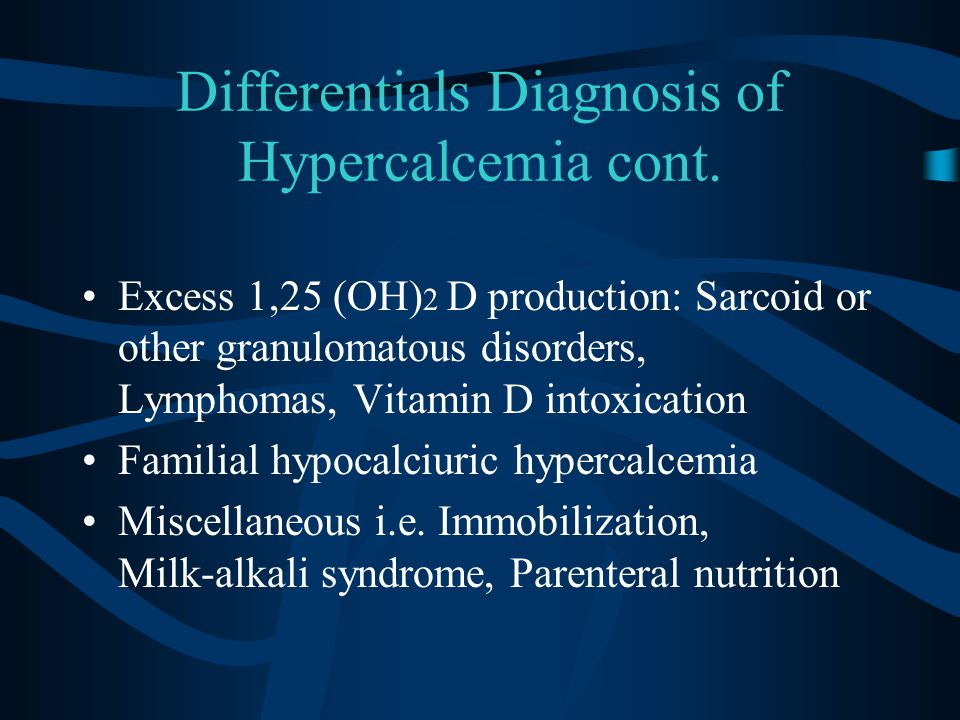 Differentials Diagnosis of Hypercalcemia cont.