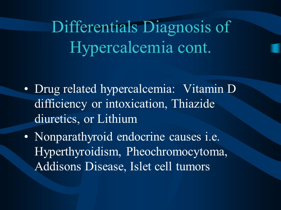 Clinical Manifestations of Hypercalcemia Mild hypercalcemia (10.5-11.5 mg/dl) is usually asymptomatic Polyuria and polydypsia Renal stones and nephrocalcinosis Constipation, nausea, and weight loss
