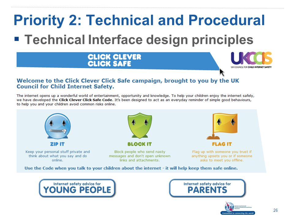 Priority 3: Organisational Structures  Action 1: Role of Government  Top Government leaders should demonstrate commitment to online child protection activities 27