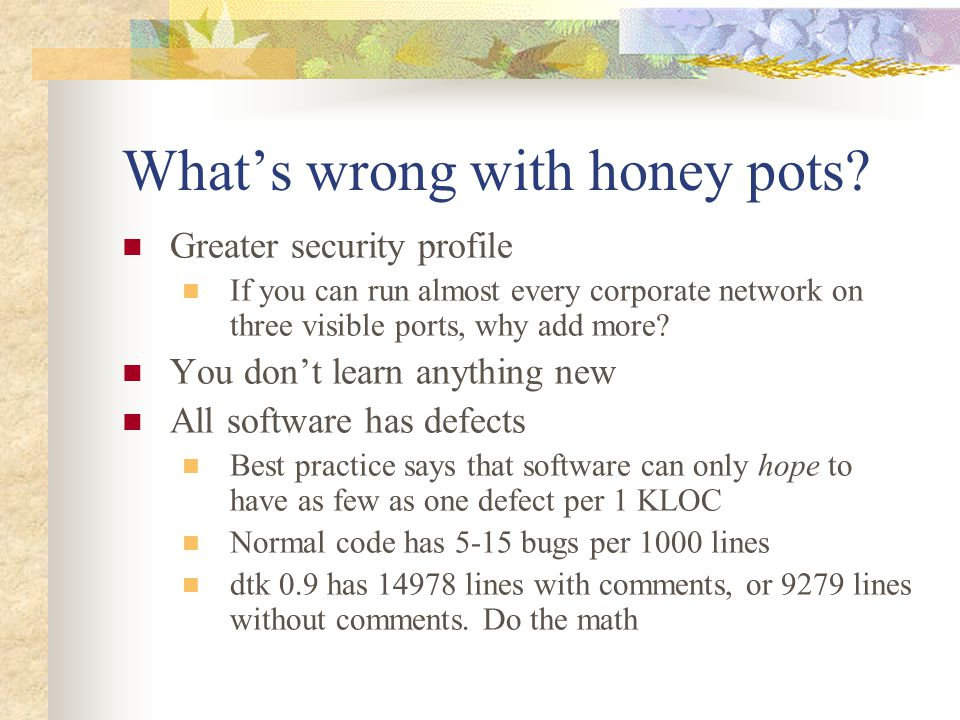 What's wrong with honey pots.
