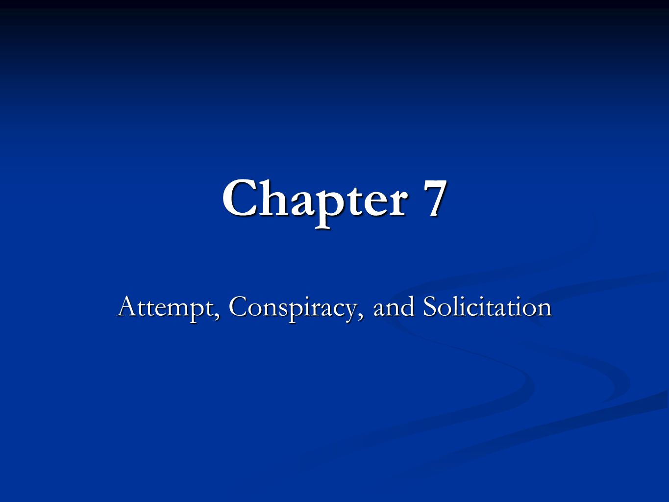 Lippman, Contemporary Criminal Law, Second Edition Chapter Summary Inchoate crimes Inchoate crimes Attempt Attempt Elements of attempt Elements of attempt Steps of attempt Steps of attempt Conspiracy Conspiracy Solicitation Solicitation