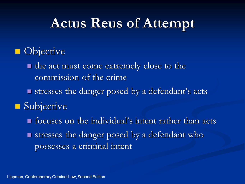 Lippman, Contemporary Criminal Law, Second Edition Actus Reus of Attempt, cont.