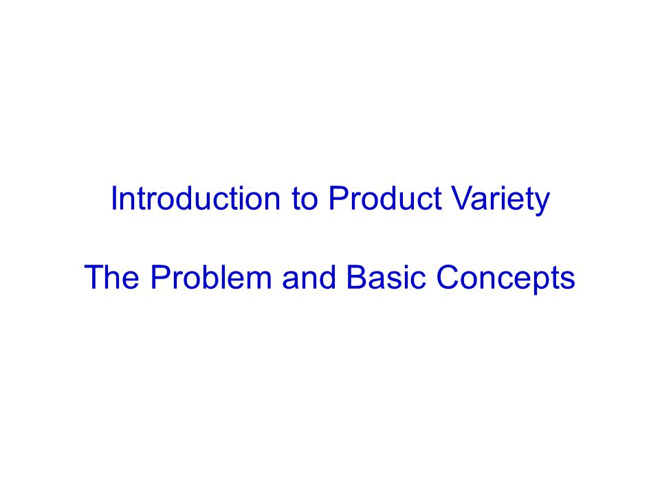 Introduction to Product Variety The Problem and Basic Concepts